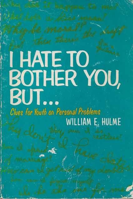 Image for I Hate To Bother You, But...Clues for Youth on Personal Problems