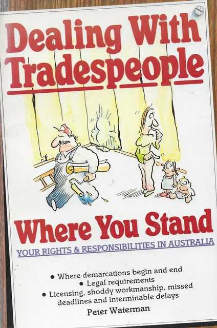 Image for Dealing with Tradespeople: Where You Stand - Your Rights and Responsibilities in Australia