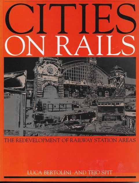Image for Citties on Rails: The Redevelopment of Railway Station Areas