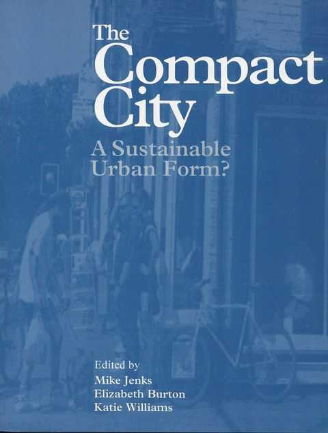 Image for The Compact City - A Sustainable Urban Form?