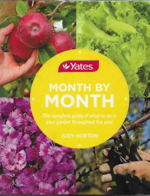Image for Yates: Month by Month: The Complete Guide to What To Do In Your Garden Throughout The Year