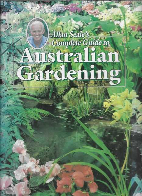 Image for Allan Seale's Complete Guide to Australian Gardening