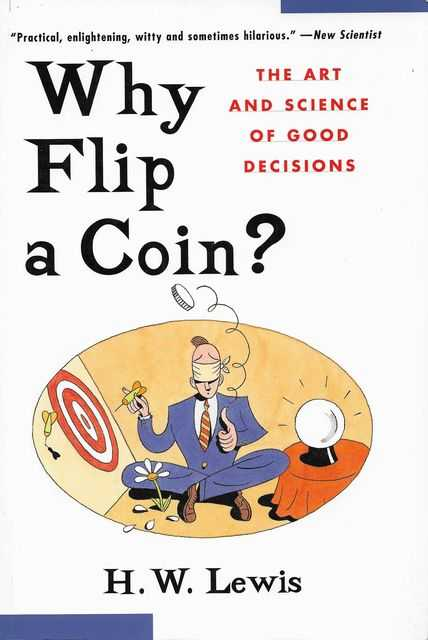 Image for Why Flip a Coin? The Art and Science of Good Decisions