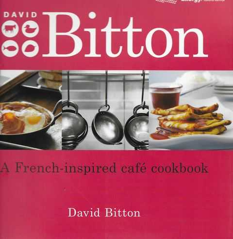 Image for David Bitton: A French-Inspired Cafe Cookbook