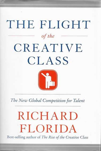 Image for The Flight of the Creative Class: The New Global Competition for Talent