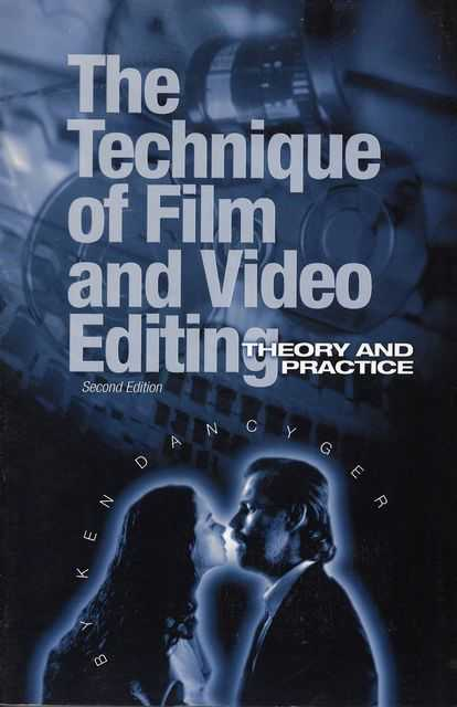Image for The Technique of Film and Video Editing: Theory and Practice