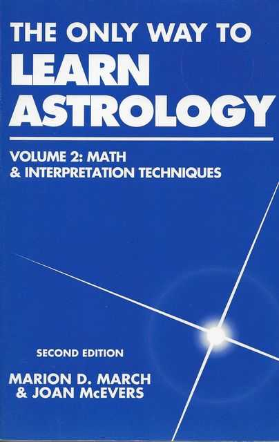 Image for The Only Way to Learn Astrology Volume 2: Math & Interpretation Techniques