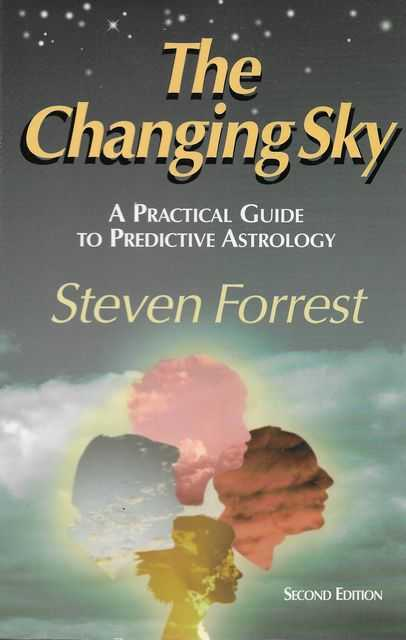 Image for The Changing Sky: A Practical Guide to Predictive Astrology