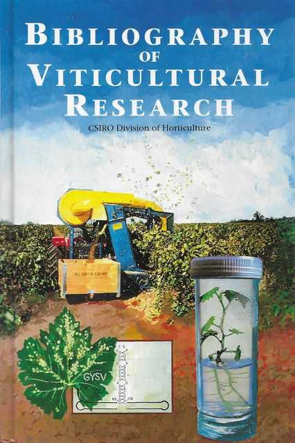 Image for Bibliography of Viticultural Research Conducted at the Merbein and Adelaide Laboratories of the CSIRO Division of Horticulture 1919-1990
