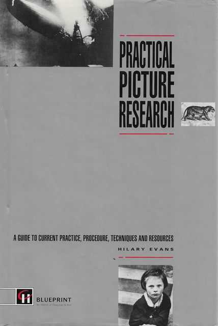 Image for Practical Picture Research: A Guide to Current Practice, Procedure, Techniques and Resources