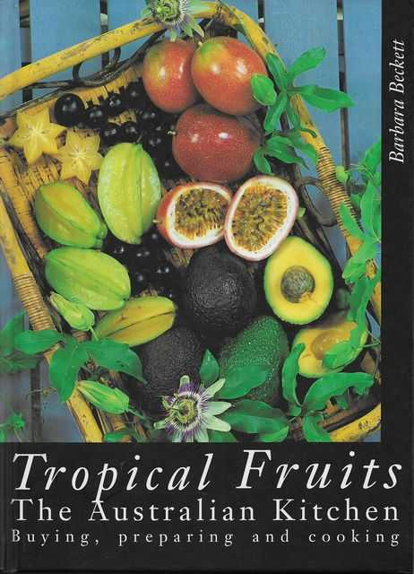 Image for Tropical Fruits: The Australian Kitchen - Buying, Preparing and Cooking