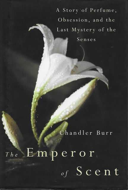 Image for The Emperor of Scent: A Story of Perfume, Obsession and the Last Mystery of the Senses