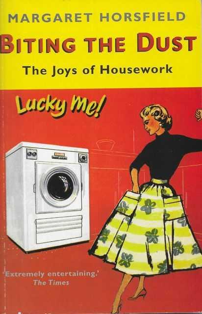 Image for Biting The Dust: The Joys of Housework
