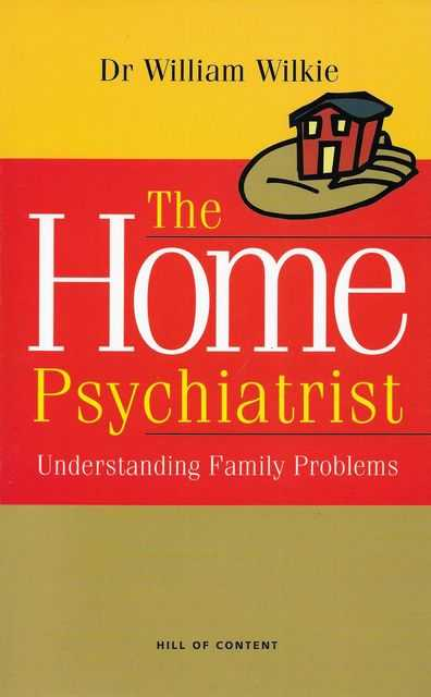 Image for The Home Psychiatrist: Understanding Family Problems