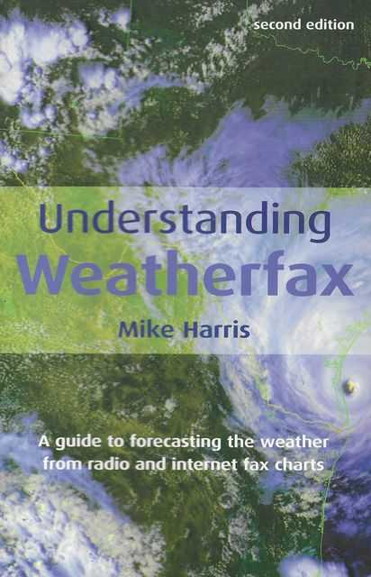 Image for Understanding Weatherfax: A Guide to Forecasting Weather from Radio and Internet Fax Charts