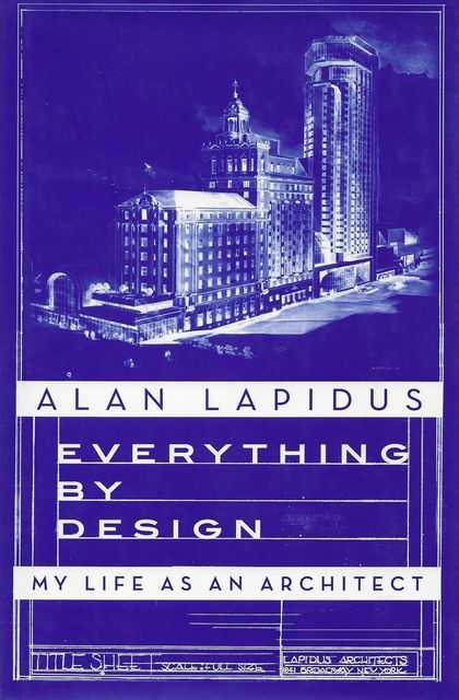 Image for Everything By Design: My Life As an Architect