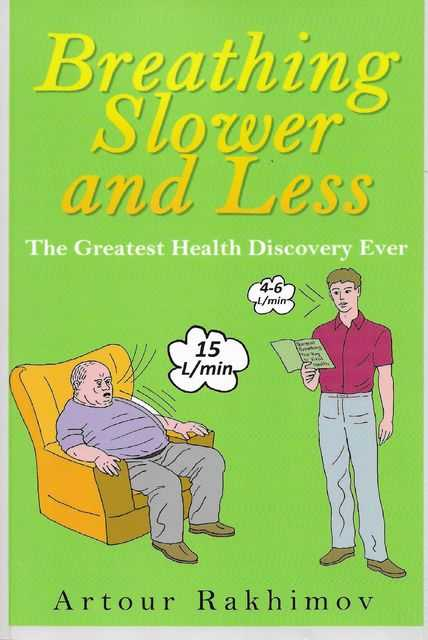Image for Breathing Slower and Less: The Greatest Health Discovery Ever