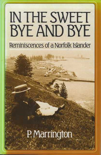 Image for In The Sweet Bye and Bye: Reminiscences of a Norfolk Islander