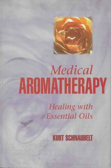 Image for Medical Aromatherapy: Healing with Essential Oils