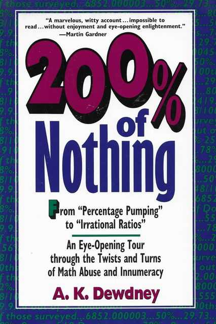 Image for 200% of Nothing: An Eye opening Tour Through The Twists and Turns of Math Abuse and Innumeracy