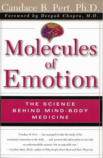 Image for Molecules of Emotion: The Science Behind Mind-Body Medicine