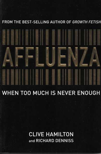 Image for Affluenza: When Too Much is never Enough