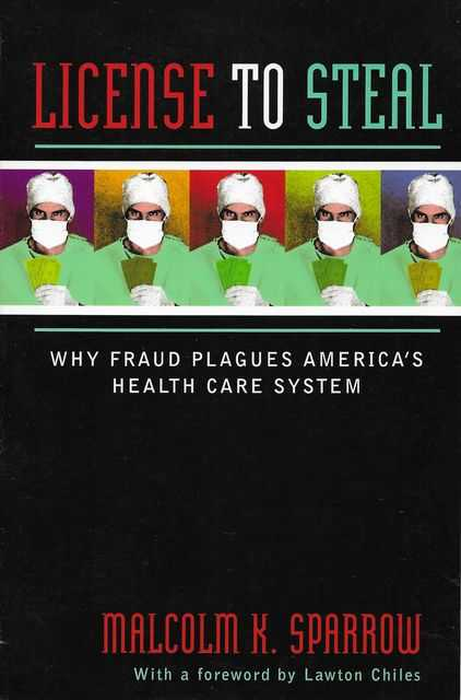 Image for License To Steal: Why Fraud Plagues America's Health Care System