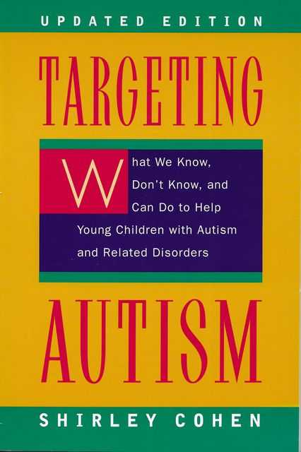 Image for Targeting Autism : What We Know, Don't Know, and Can do to Help Young Children with Autism and Related Disorders