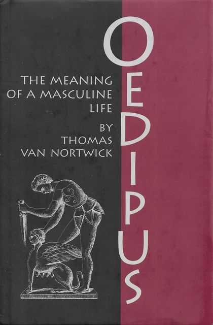 Image for Oedipus: The Meaning of a Masculine Life