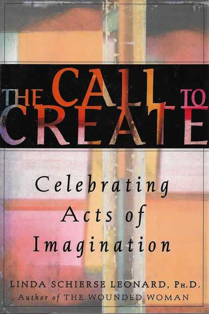 Image for The Call to Create: Celebrating Acts of Imagination
