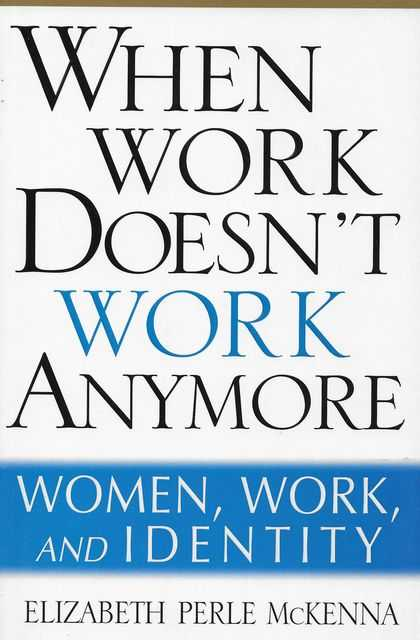 Image for When Work Doesn't Work Anymore: Women, Work and Identity