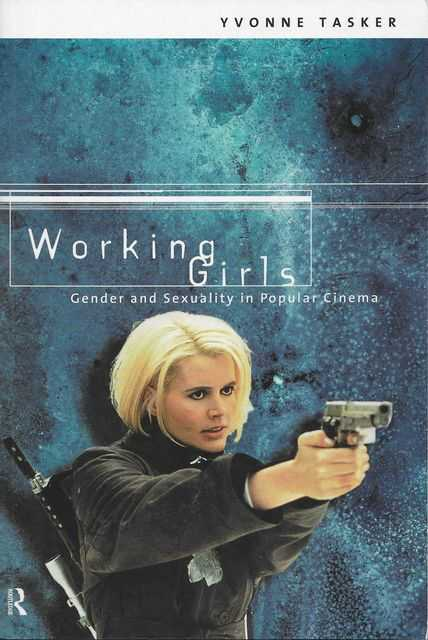 Image for Working Girls: Gender and Sexuality in popular Cinema