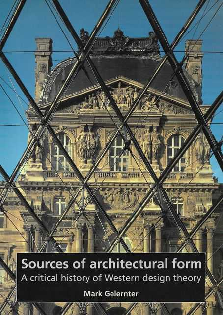 Image for Sources of Architectural Form: A Critical History of Western Design Theory