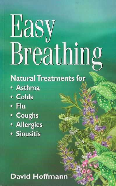 Image for Easy Breathing: Natural Treatments for Asthma, Cols, Flu, Coughs, Allergies, Sinusitis