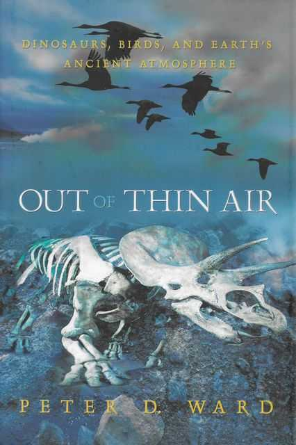 Image for Out Of Thin Air: Dinosaurs, Birds and Earth's Ancient Atmosphere