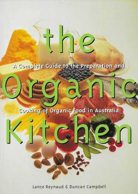 Image for The Organic Kitchen: A Complete Guide to the Preparation and Cooking of Organic Food in Australia