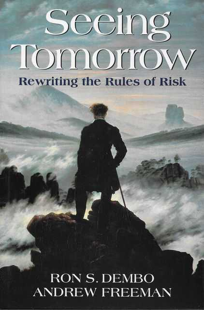 Image for Seeing Tomorrow: Rewriting the Rules of Risk