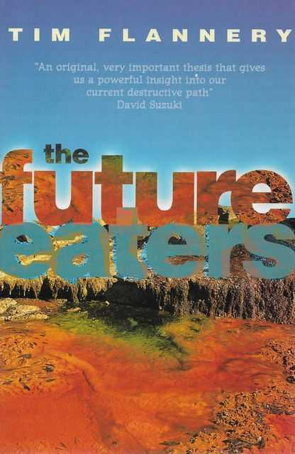Image for The Future Eaters - An Ecological History of The Australasian Lands and People
