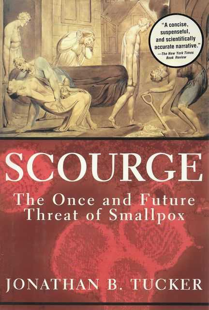 Image for Scourge: The Once and future Threat of Small Pox