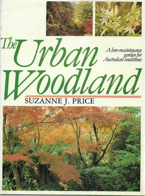 Image for The Urban Woodland: A Low Maintenance Garden for Australian Conditions