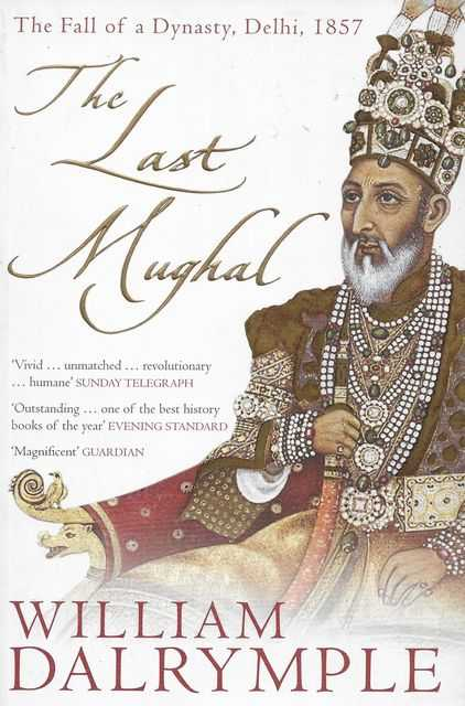 Image for The Last Mughal: The Fall of Dynasty, Delhi 1857
