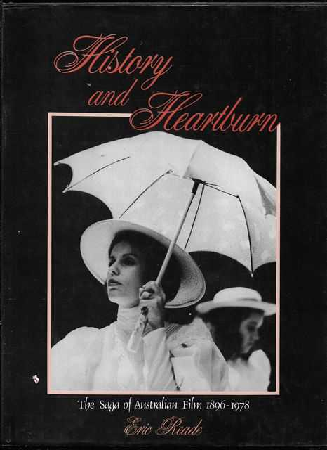 Image for History and Heartburn: The Saga of Australian Film 1896-1978