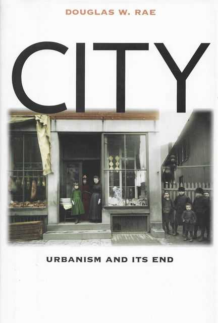 Image for City: Urbanism and Its End