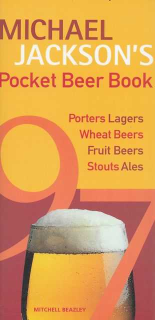 Image for Michael Jackson's Beer Book; Porters Lagers, Wheat Beers, Fruit Beers, Stouts, Ales