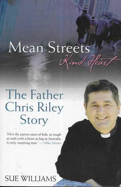 Image for Mean Streets, Kind Heart - The Father Chris Riley Story