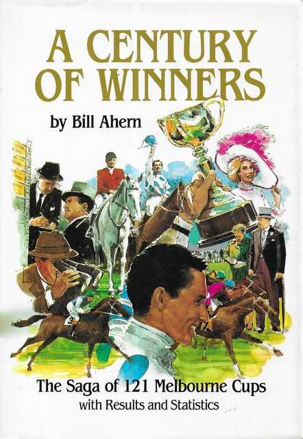 Image for A Century of Winners: The Saga of 121 Melbourne Cups with Results and Statistics