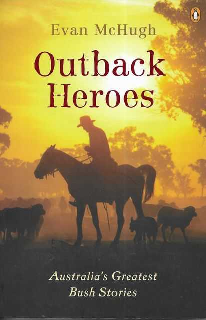 Image for Outback Heroes: Australia's Greatest Bush Stories