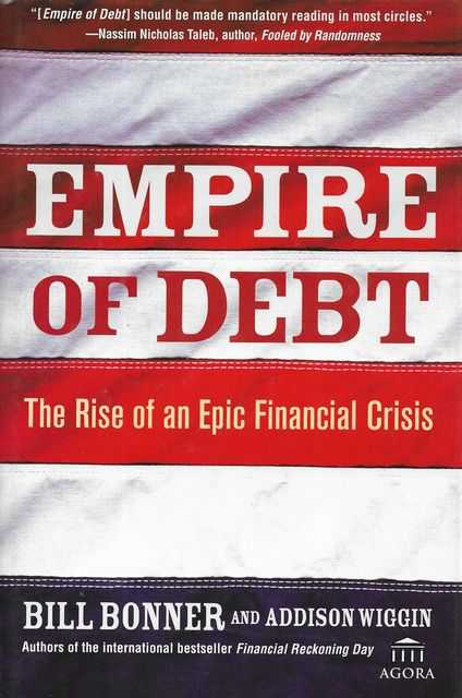 Image for Empire of Debt: The Rise of an Epic Financial Crisis