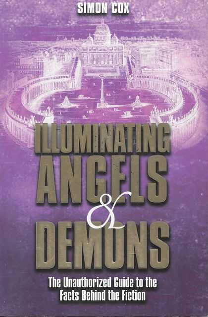 Image for Illuminating Angels & Demons: The Unauthorized Guide to the Facts Behind the Fiction