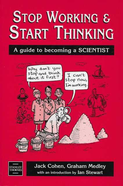 Image for Stop Working & Start Thinking: A Guide to Becoming A Scientist